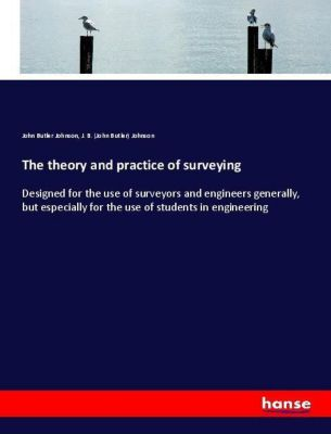 The theory and practice of surveying, John Butler Johnson
