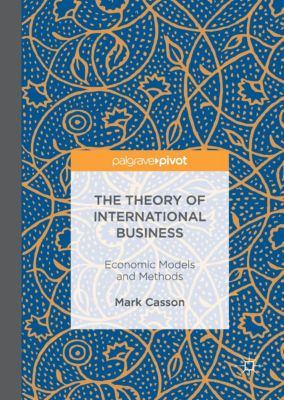 the antecedents of international business theories Theories and paradigms of international business activity  and highly acclaimed writings on the theory of international business activity  antecedents to the .