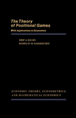The Theory of Positional Games with Applications in Economics, Iosif A. Krass, Shawkat M. Hammoudeh