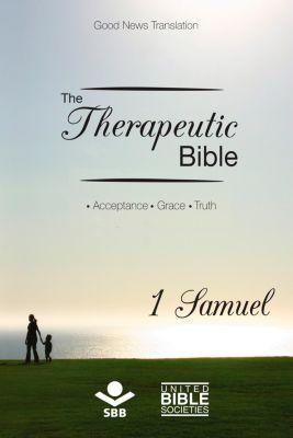The Therapeutic Bible: The Therapeutic Bible – 1 Samuel, Sociedade Bíblica do Brasil