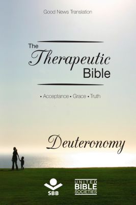 The Therapeutic Bible: The Therapeutic Bible – Deuteronomy, Sociedade Bíblica do Brasil