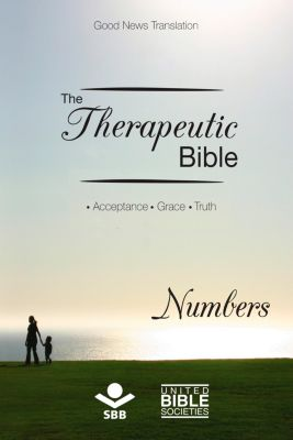 The Therapeutic Bible: The Therapeutic Bible – Numbers, Sociedade Bíblia do Brasil