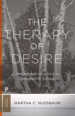 The Therapy of Desire, Martha C. Nussbaum