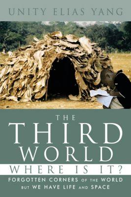 The Third World Where Is It?, Unity Elias Yang