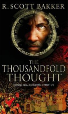 The Thousandfold Thought, R. Scott Bakker
