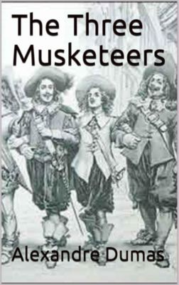 The Three Musketeers (Annotated by John Bells), Alexandre Dumas