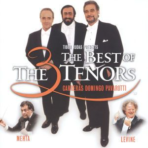 The Three Tenors - The Best of the 3 Tenors, Carreras, Domingo, Pavarotti, Mehta, Levine
