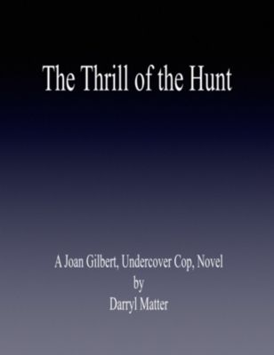 The Thrill of the Hunt, Darryl Matter