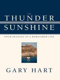 The Thunder and the Sunshine, Gary Hart
