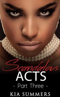 The Tianna Fox Story: Scandalous Acts 3 (The Tianna Fox Story, #3), Kia Summers