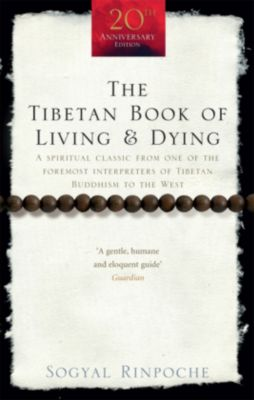 The Tibetan Book of Living and Dying, Sogyal Rinpoche