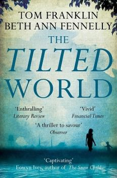 The Tilted World, Tom Franklin, Beth A. Fennelly