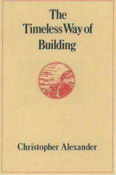 The Timeless Way of Building, Christopher Alexander