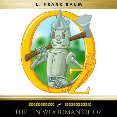 The Tin Woodman of Oz, L. Frank Baum