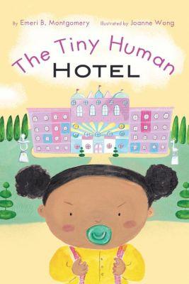 The Tiny Human Hotel, Emeri B. Montgomery
