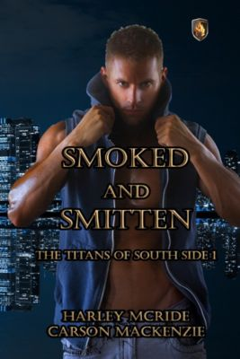 The Titans of South Side: Smoked and Smitten, Harley McRide, Carson Mackenzie