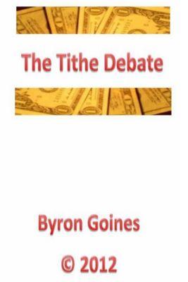 The Tithe Debate, Byron Goines