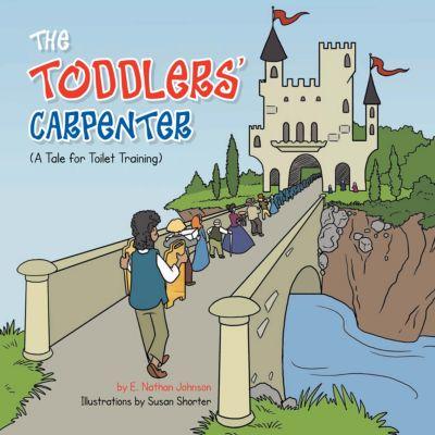 The Toddlers' Carpenter, E. Nathan Johnson
