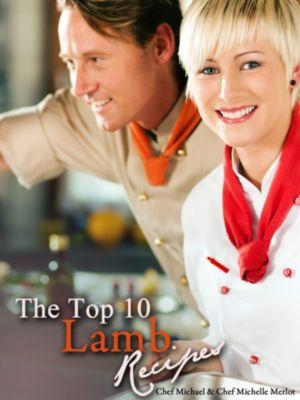 The Top 10 Lamb Recipes, Michael Merlot