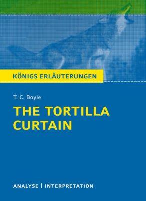 The Tortilla Curtain von T. C. Boyle., T. C. Boyle