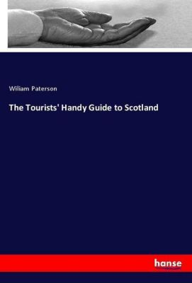 The Tourists' Handy Guide to Scotland, Wiliam Paterson