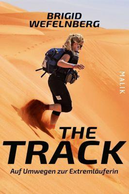 The Track - Auf Umwegen zur Extremläuferin - Brigid Wefelnberg |