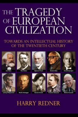 The Tragedy of European Civilization, Harry Redner