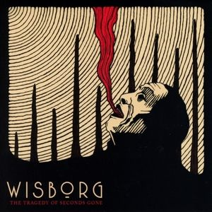 The Tragedy Of Seconds Gone, Wisborg