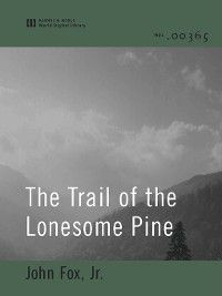 The Trail of the Lonesome Pine  (World Digital Library Edition), Jr. John Fox