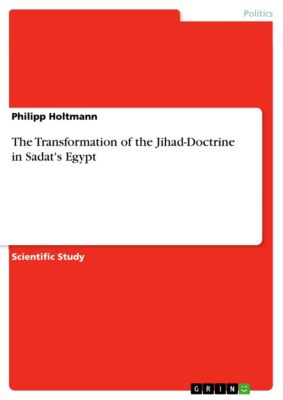 The Transformation of the Jihad-Doctrine in Sadat's Egypt, Philipp Holtmann