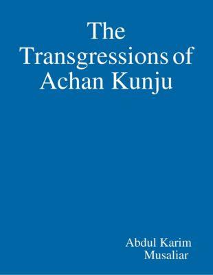 The Transgressions of Achan Kunju, Abdul Karim Musaliar