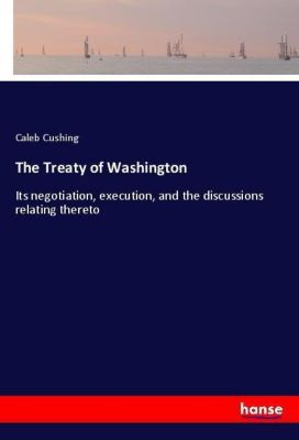 The Treaty of Washington, Caleb Cushing