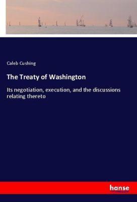 The Treaty of Washington, Caleb Cushing
