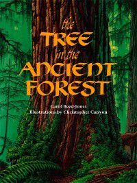 The Tree in the Ancient Forest, Carol Reed-Jones