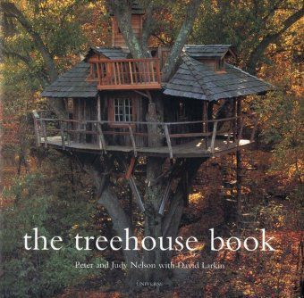 The Treehouse Book, Pete Nelson, Judy Nelson
