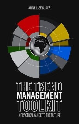 The Trend Management Toolkit, Anne Lise Kjaer