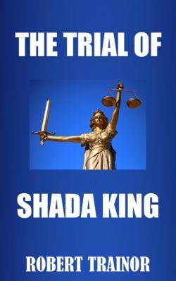The Trial of Shada King, Robert Trainor