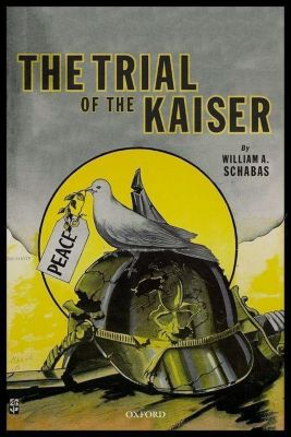 The Trial of the Kaiser, William A. Schabas