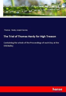 The Trial of Thomas Hardy for High Treason, Thomas Hardy, Joseph Gurney