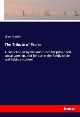 The Tribute of Praise, Eben Tourjée