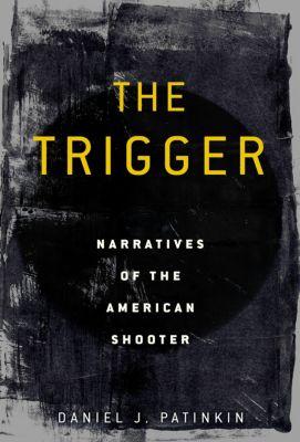 The Trigger, Daniel J. Patinkin