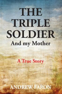 THE TRIPLE SOLDIER, Andrew Faron