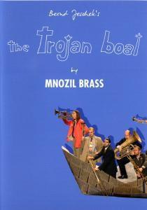 The Trojan Boat, Mnozil Brass