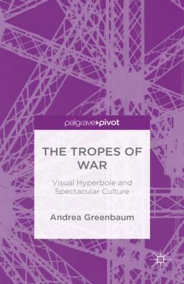 The Tropes of War, Andrea Greenbaum