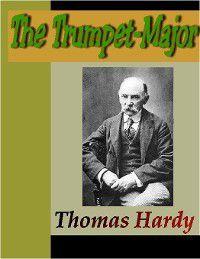 The Trumpet Major, Thomas Hardy
