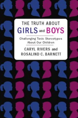 The Truth About Girls and Boys, Caryl Rivers, Rosalind Barnett