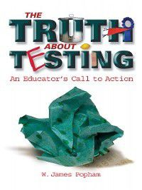 The Truth About Testing, W. James Popham