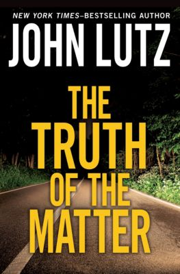 The Truth of the Matter, John Lutz