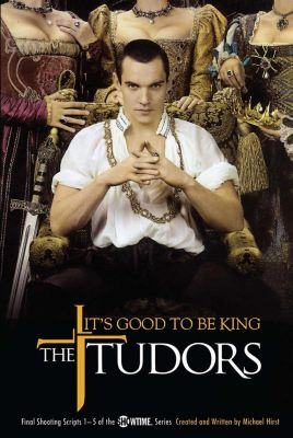 The Tudors: It's Good to Be King, Michael Hirst