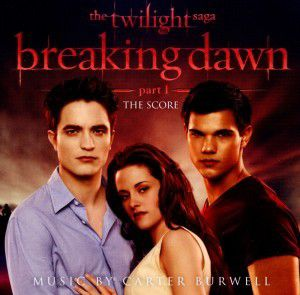 The Twilight Saga: Breaking Dawn - Part 1, Ost, Carter (composer) Burwell